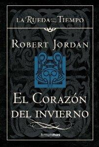 EL CORAZÓN DEL INVIERNO (LA RUEDA DEL TIEMPO #15)