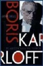 BORIS KARLOFF. EL ARISTÓCRATA DEL TERROR