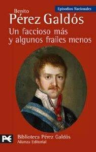 UN FACCIOSO MÁS Y ALGUNOS FRAILES MENOS (EPISODIOS NACIONALES II #10)