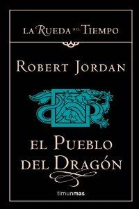 EL PUEBLO DEL DRAGÓN (LA RUEDA DEL TIEMPO #6)