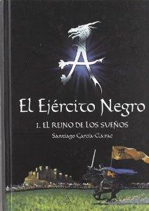 Portada de EL EJERCITO NEGRO. I: EL REINO DE LOS SUEÑOS
