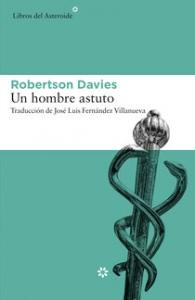 Portada de UN HOMBRE ASTUTO (TRILOGÍA DE TORONTO #2)