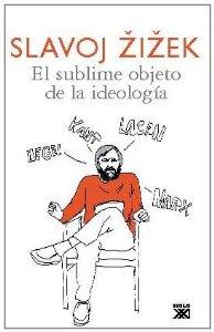 EL SUBLIME OBJETO DE LA IDEOLOGÍA