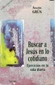 BUSCAR A JESÚS EN LO COTIDIANO. EJERCICIOS EN LA VIDA DIARIA