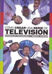 CÓMO CREAR UNA SERIE DE TELEVISIÓN