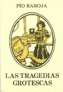 LAS TRAGEDIAS GROTESCAS