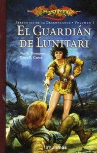 Portada de EL GUARDIÁN DE LUNITARI (PRELUDIOS I DE DRAGONLANCE #1)