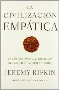 LA CIVILIZACIÓN EMPÁTICA. LA CARRERA HACIA UNA CONCIENCIA GLOBAL EN UN MUNDO DE CRISIS