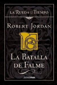 LA BATALLA DE FALME (LA RUEDA DEL TIEMPO #4)