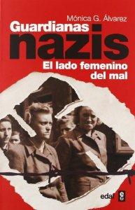 Portada de GUARDIANAS NAZIS: EL LADO FEMENINO DEL MAL