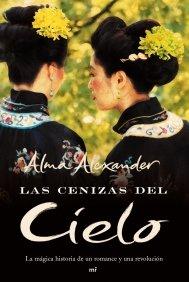 LAS CENIZAS DEL CIELO. LA MÁGICA HISTORIA DE UN ROMANCE Y UNA REVOLUCIÓN