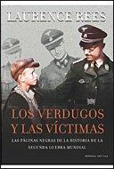 Portada de LOS VERDUGOS Y LAS VICTIMAS. LAS PÁGINAS NEGRAS DE LA HISTORIA DE LA SEGUNDA GUERRA MUNDIAL