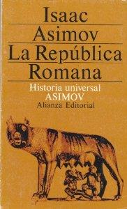 LA REPÚBLICA ROMANA (HISTORIA UNIVERSAL ASIMOV #5)