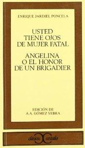 USTED TIENE OJOS DE MUJER FATAL / ANGELINA O EL HONOR DE UN BRIGADIER