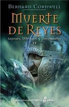 Portada de MUERTE DE REYES (SAJONES, VIKINGOS Y NORMANDOS #6)