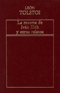 LA MUERTE DE IVAN ILICH Y OTROS RELATOS