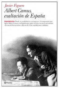 Portada de ALBERT CAMUS, EXALTACIÓN DE ESPAÑA