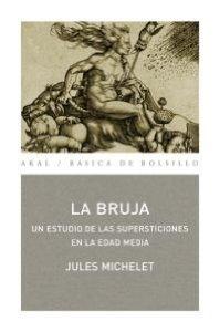 Portada de LA BRUJA. UN ESTUDIO DE LAS SUPERSTICIONES EN LA EDAD MEDIA