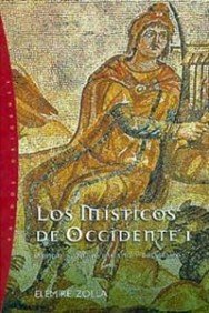Portada de LOS MÍSTICOS DE OCCIDENTE I. MUNDO ANTIGUO PAGANO Y CRISTIANO