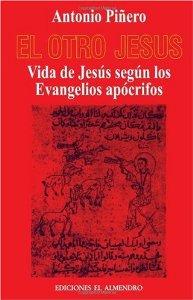 EL OTRO JESUS: VIDA DE JESUS SEGUN LOS EVANGELIOS APOCRIFOS