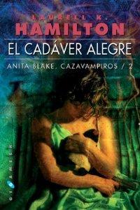 Portada de EL CADÁVER ALEGRE. ANITA BLAKE: CAZAVAMPIROS 2