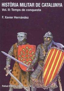 Portada de HISTORIA MILITAR DE CATALUNYA. VOL II: TEMPS DE CONQUESTA