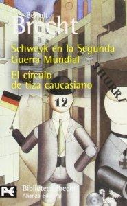 SCHWEYK EN LA SEGUNDA GUERRA MUNDIAL; EL CIRCULO DE TIZA CAUCASIANO
