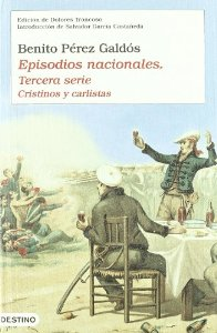 EPISODIOS NACIONALES. TERCERA SERIE: CRISTINOS Y CARLISTAS