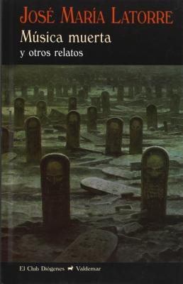 MÚSICA MUERTA Y OTROS RELATOS