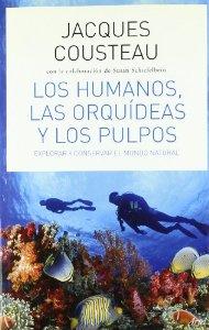 Portada de LOS HUMANOS, LAS ORQUÍDEAS Y LOS PULPOS: EXPLORAR Y CONSERVAR EL MUNDO NATURAL