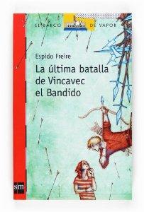 Portada de LA ÚLTIMA BATALLA DE VINCAVEC EL BANDIDO
