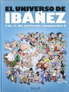 EL UNIVERSO DE IBÁÑEZ. DE 13 RUE DEL PERCEBE A ROMPETECHOS