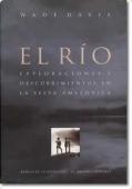 Portada de EL RÍO. EXPLORACIONES Y DESCUBRIMIENTOS EN LA SELVA AMAZÓNICA