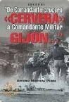 """Portada de DE COMANDANTE CRUCERO """"CERVERA"""" A COMANDANTE MILITAR """"GIJÓN""""..."""