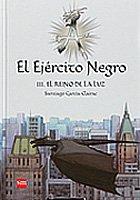 Portada de EL EJERCITO NEGRO. III: EL REINO DE LA LUZ