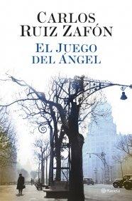 Portada de EL JUEGO DEL ÁNGEL (EL CEMENTERIO DE LOS LIBROS OLVIDADOS #2)