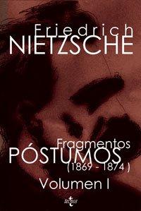 FRAGMENTOS POSTUMOS:VOLUMEN I (1869-1874)