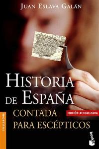 Portada de HISTORIA DE ESPAÑA CONTADA PARA ESCÉPTICOS