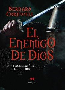 Portada de EL ENEMIGO DE DIOS (CRÓNICAS DEL SEÑOR DE LA GUERRA #2)