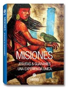 Portada de MISIONES- JESUITAS & GUARANÍES. UNA EXPERIENCIA ÚNICA