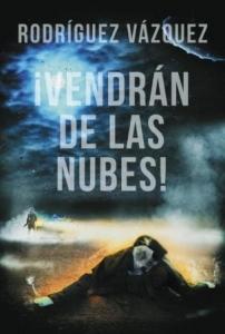 Portada de ¡VENDRÁN DE LAS NUBES!
