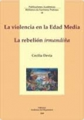 Portada de LA VIOLENCIA EN LA EDAD MEDIA: LA REBELIÓN IRMANDIÑA