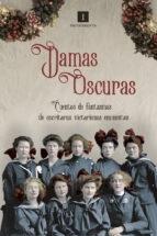 Portada de DAMAS OSCURAS. CUENTOS DE FANTASMAS DE ESCRITORAS VICTORIANAS EMINENTES