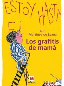 Portada de LOS GRAFITIS DE MAMÁ: MONÓLOGO DE UNA AMA DE CASA DE 50 AÑOS Y MÁS