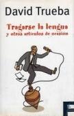 TRAGARSE LA LENGUA Y OTROS ARTÍCULOS DE OCASIÓN