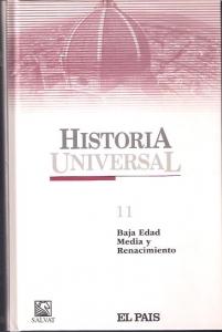 BAJA EDAD MEDIA Y RENACIMIENTO (HISTORIA UNIVERSAL #11)