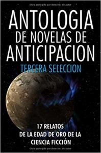 ANTOLOGÍA DE NOVELAS DE ANTICIPACIÓN 3