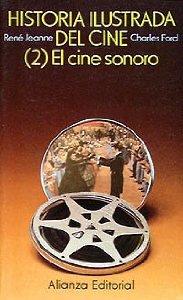 Portada de HISTORIA ILUSTRADA DEL CINE (2) El cine sonoro
