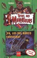 ¡EH, LOS DEL BARCO FANTASMA! (TODOS MIS MONSTRUOS #9)