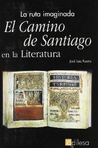 Portada de EL CAMINO DE SANTIAGO EN LA LITERATURA: LA RUTA IMAGINADA
